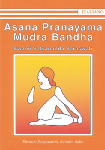 Asana Pranayama Mudra Bandha - Edizioni Satyananda Ashram Italia