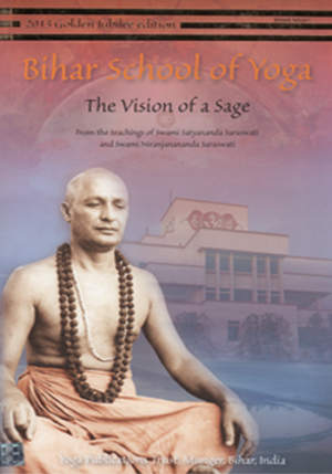 BIHAR SCHOOL OF YOGA: The Vision of a Sage