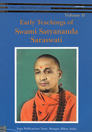 EARLY TEACHINGS OF SWAMI SATYANANDA • Volume II