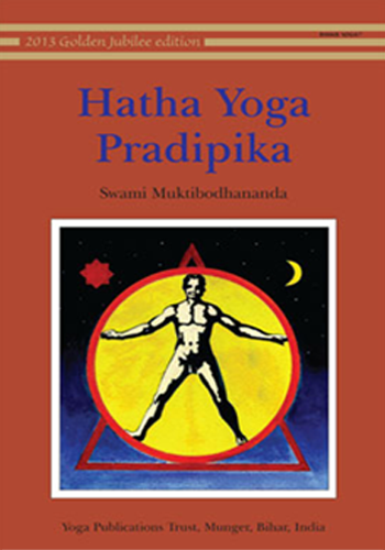 Hatha Yoga Pradipika - Light on Hatha Yoga