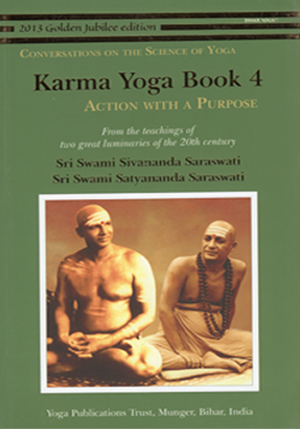 KARMA YOGA BOOK 4 • Action with a Purpose