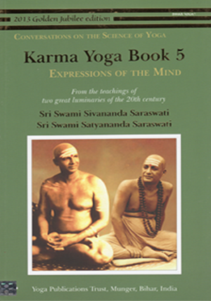KARMA YOGA BOOK 5 • Expressions of the Mind