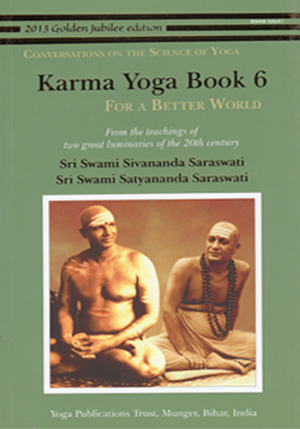 KARMA YOGA BOOK 6 • For a Better World