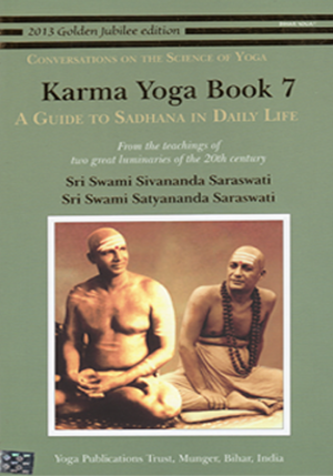KARMA YOGA BOOK 7 • A Guide to Sadhana in Daily Life