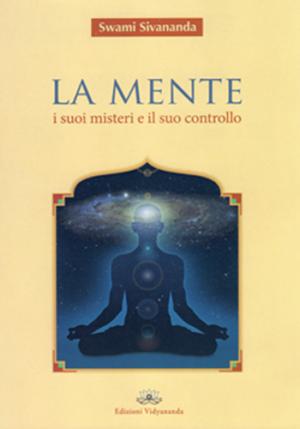 LA MENTE • I suoi misteri e il suo controllo