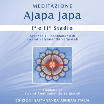Meditazione Ajapa Japa I e II Stadio - Edizioni Satyanda Ashram Italia