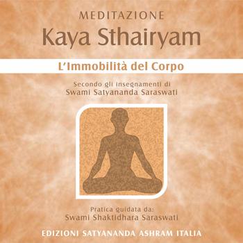 Meditazione Kaya Sthairyam - Edizioni Satyanda Ashram Italia