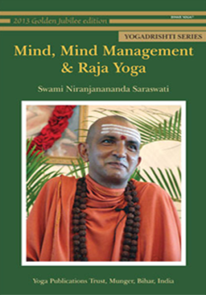 MIND, MIND MANAGEMENT & RAJA YOGA