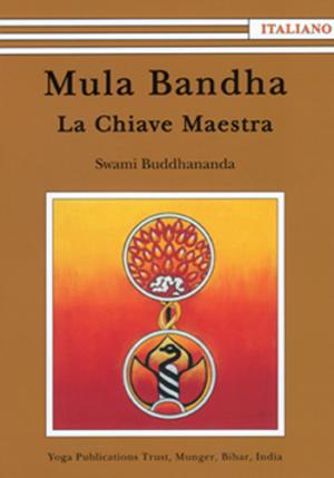 Mula Bandha - La Chiave Maestra - Edizioni Satyananda Ashram Italia