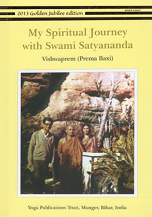 MY SPIRITUAL JOURNEY WITH SWAMI SATYANANDA
