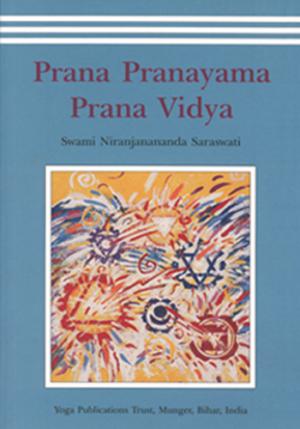 Prana Pranayama Prana Vidya - Edizioni Satyananda Ashram Italia