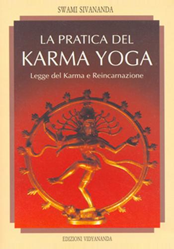 Pratica del Karma Yoga - Legge del Karma e Reincarnazione - Edizioni Vidyananda