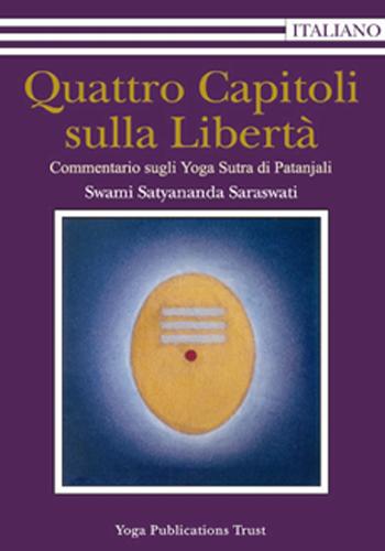 Quattro Capitoli sulla Libertà - Edizioni Satyananda Ashram Italia