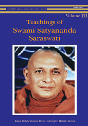 TEACHINGS OF SWAMI SATYANANDA • Volume III