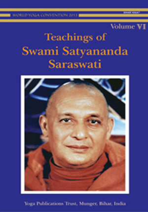 TEACHINGS OF SWAMI SATYANANDA • Volume VI