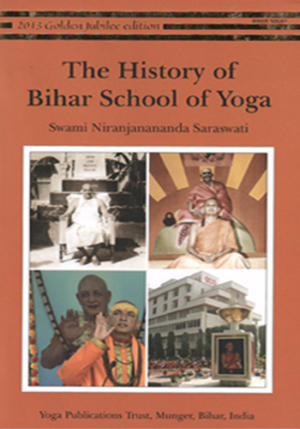 THE HISTORY OF BIHAR SCHOOL OF YOGA
