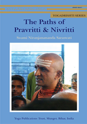 THE PATHS OF PRAVRITTI & NIVRITTI