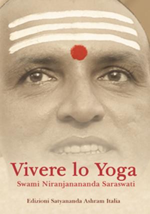 Vivere lo Yoga - Edizioni Satyananda Ashram Italia