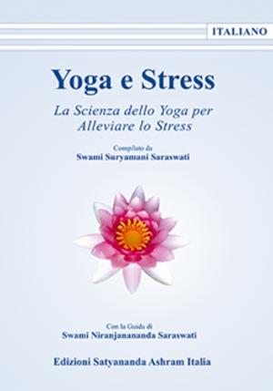 Yoga E Stress - Edizioni Satyananda Ashram Italia