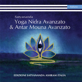 Yoga Nidra Avanzato e Antar Mouna Avanzato - Edizioni Satyanda Ashram Italia