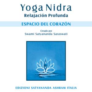 Yoga Nidra Espacio del Corazon - Edizioni Satyanda Ashram Italia